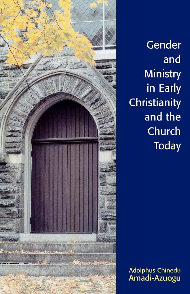 Gender and Ministry in Early Christianity and the Church Today als Taschenbuch
