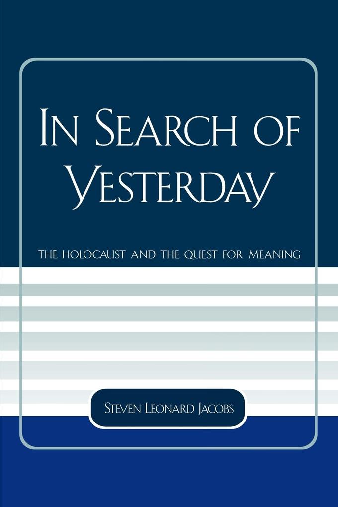 In Search of Yesterday: The Holocaust and the Quest for Meaning als Taschenbuch