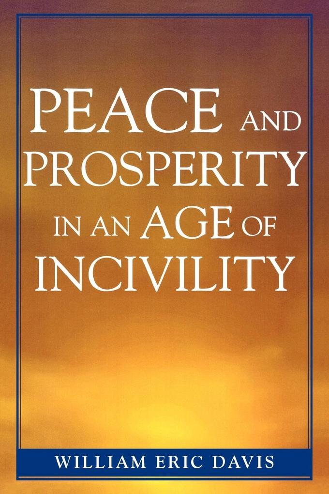 Peace and Prosperity in an Age of Incivility als Taschenbuch
