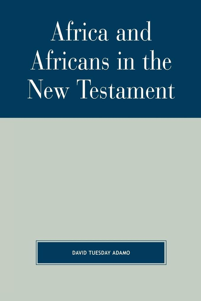 Africa and Africans in the New Testament als Taschenbuch