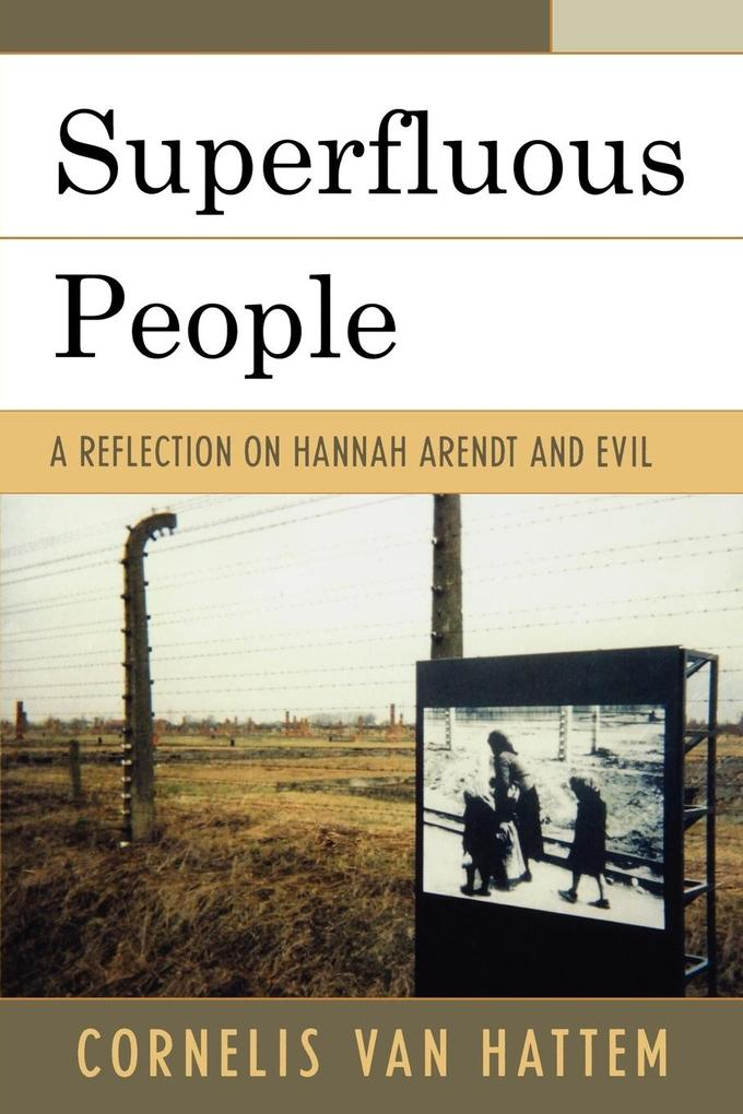 Superfluous People: A Reflection on Hannah Arendt and Evil als Taschenbuch