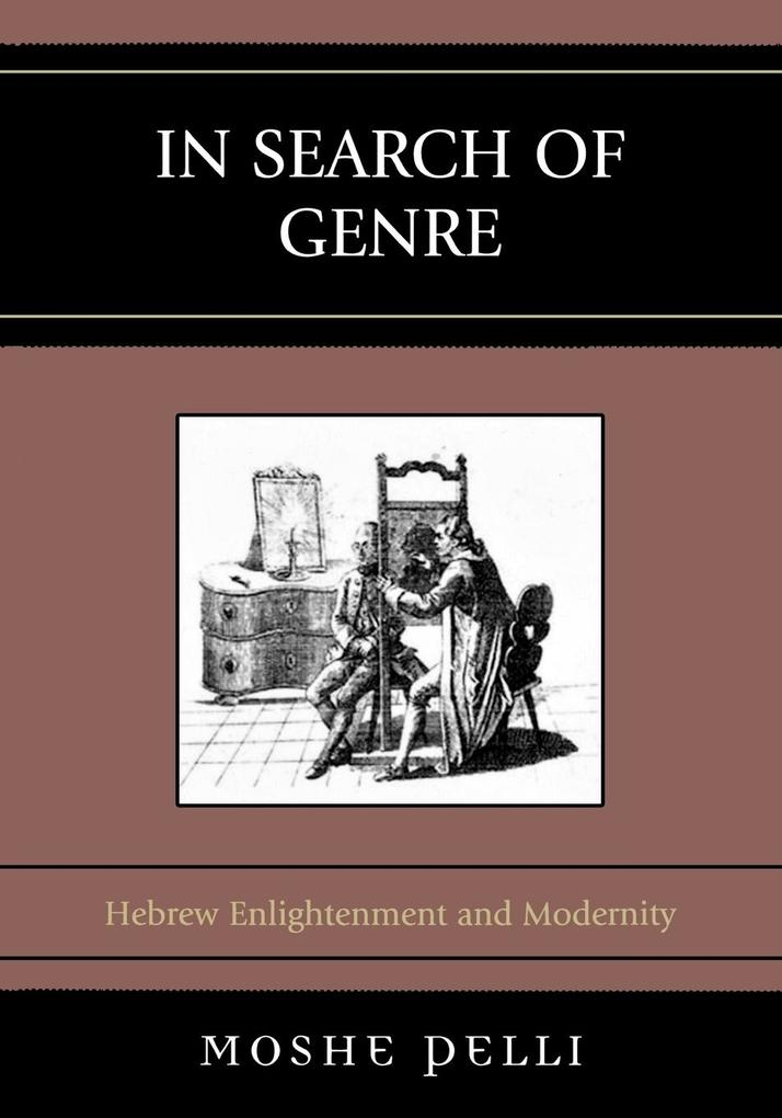 In Search of Genre: Hebrew Enlightenment and Modernity als Taschenbuch