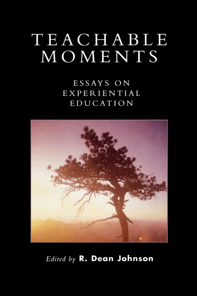 Teachable Moments: Essays on Experiential Education als Taschenbuch