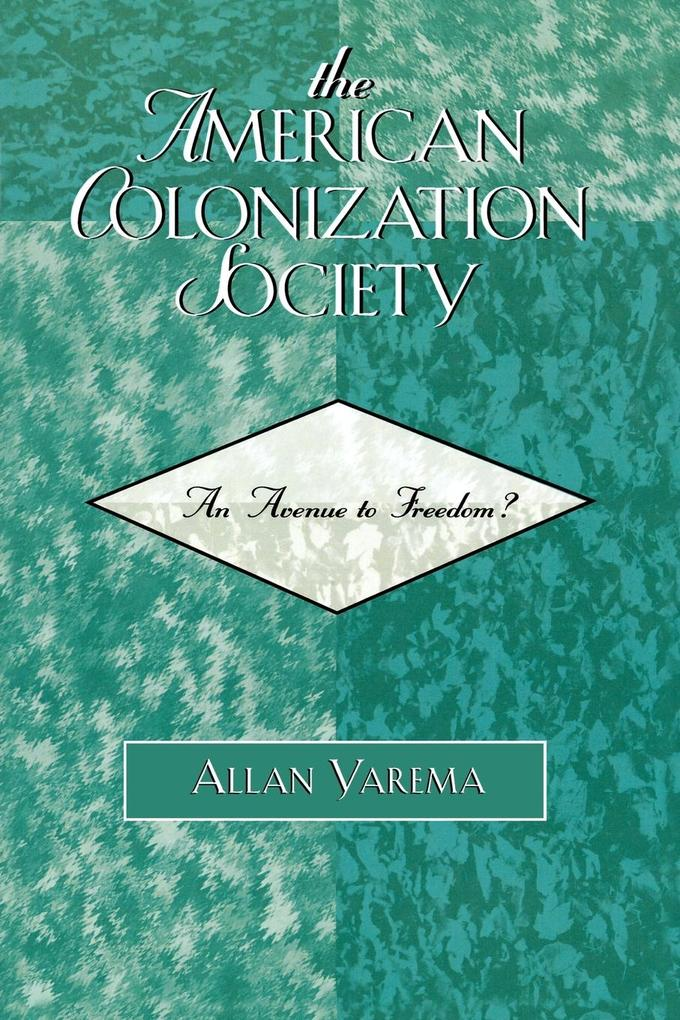 The American Colonization Society: An Avenue to Freedom? als Taschenbuch