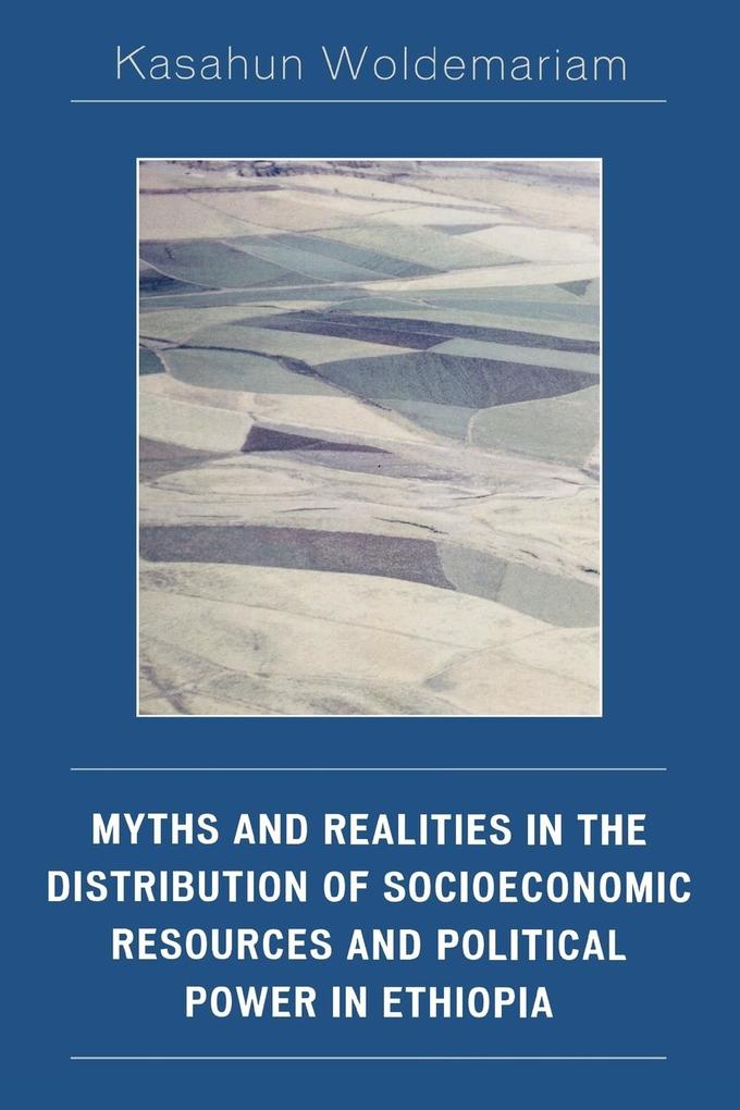 Myths and Realities in the Distribution of Socioeconomic Resources and Political Power in Ethiopia als Taschenbuch