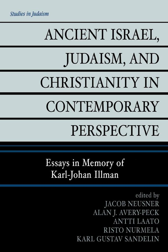 Ancient Israel, Judaism, and Christianity in Contemporary Perspective: Essays in Memory of Karl-Johan Illman als Taschenbuch