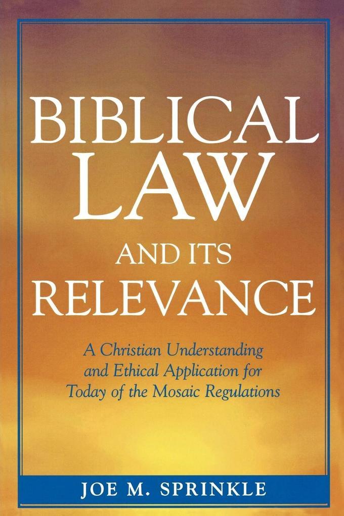 Biblical Law and Its Relevance als Taschenbuch