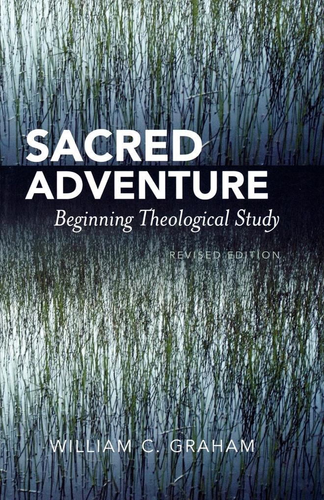 Sacred Adventure: Beginning Theological Study als Taschenbuch