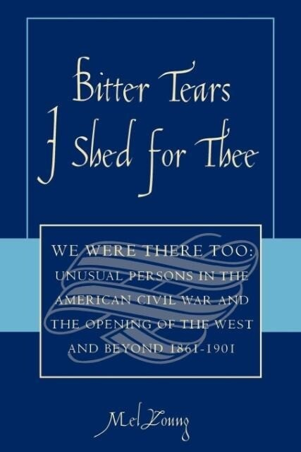 Bitter Tears I Shed for Thee: We Were There Too als Taschenbuch