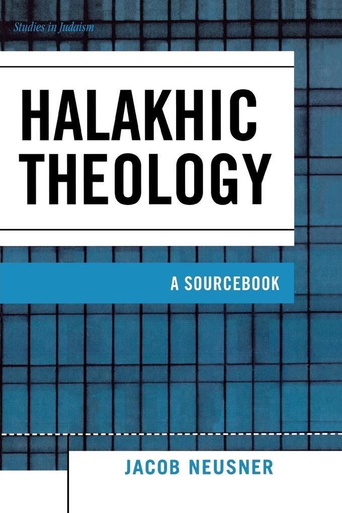 Halakhic Theology: A Sourcebook als Taschenbuch