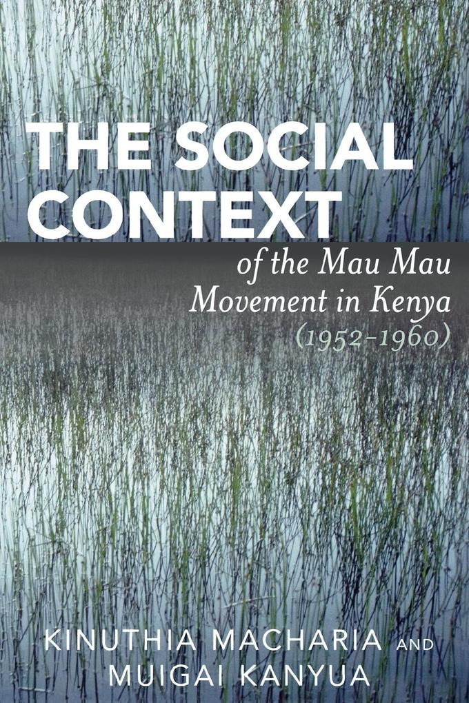 The Social Context of the Mau Mau Movement in Kenya (1952-1960) als Taschenbuch