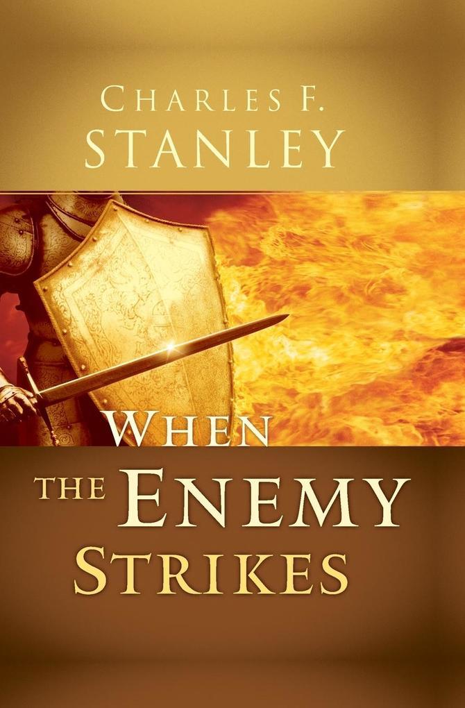 When the Enemy Strikes: The Keys to Winning Your Spiritual Battles als Taschenbuch