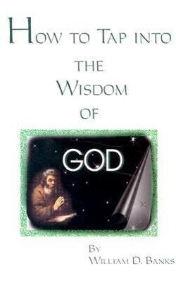 How to Tap Into the Wisdom of God als Taschenbuch
