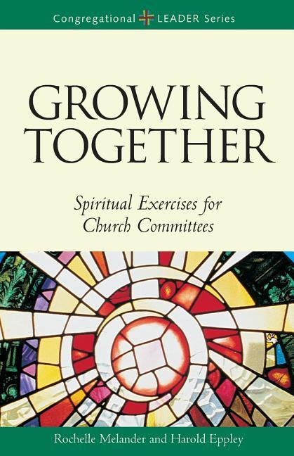 Growing Together Revised Edition: Spiritual Exercises for Church Committees (Revised) als Taschenbuch