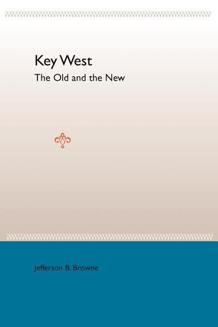 Key West: The Old and the New als Taschenbuch