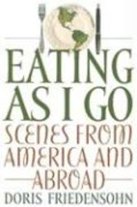 Eating as I Go: Scenes from America and Abroad als Taschenbuch