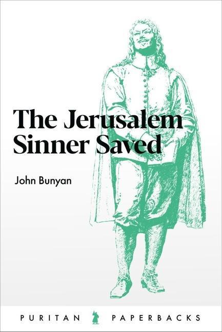 The Jerusalem Sinner Saved als Taschenbuch