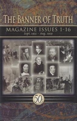 Banner of Truth: Magazine Issues 1-16 als Buch