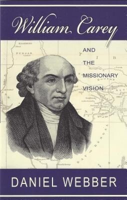 William Carey and the Missionary Vision als Taschenbuch