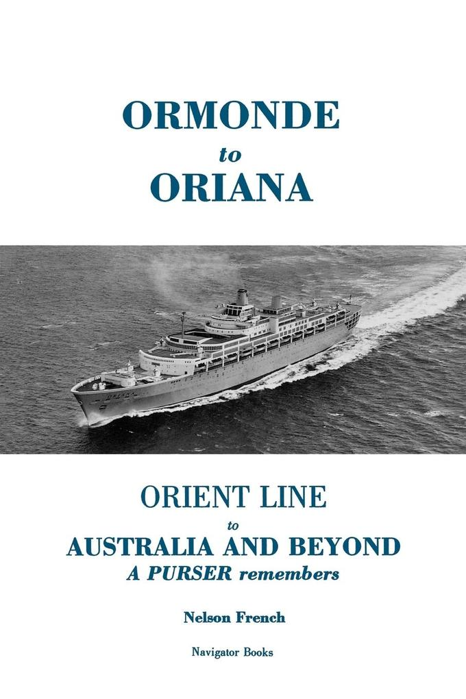 Ormonde to Oriana: Orient Line to Australia and Beyond als Taschenbuch