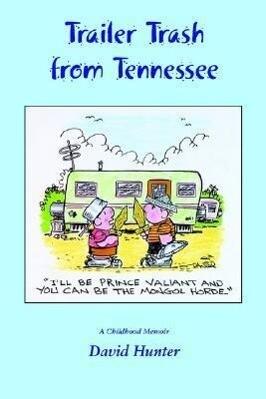 Trailer Trash from Tennessee als Taschenbuch