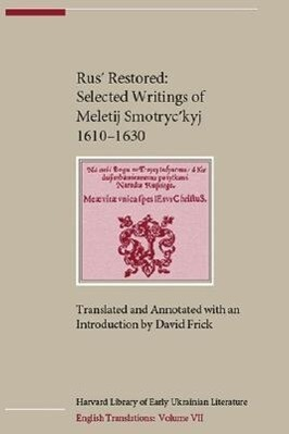 Rus' Restored: Selected Writings of Meletij Smotryc'kyj (1610-1630) als Buch
