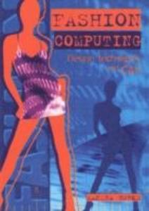 Fashion Computing: Design Techniques and Cad als Taschenbuch