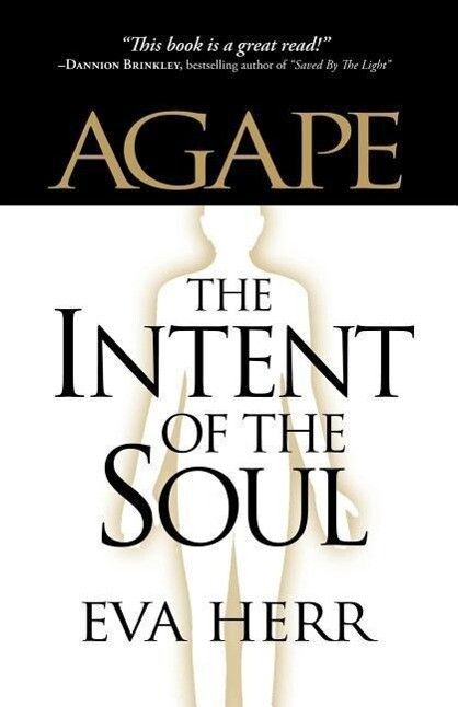 Agape, the Intent of the Soul als Taschenbuch