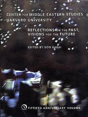 Center for Middle Eastern Studies, Harvard University: Reflections on the Past, Visions for the Future als Taschenbuch