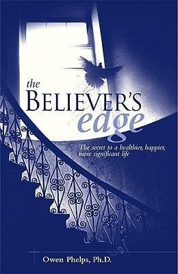 The Believer's Edge: The Secret to a Healthier, Happier, More Significant Life als Taschenbuch