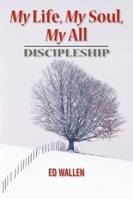 My Life, My Soul, My All: Discipleship als Taschenbuch