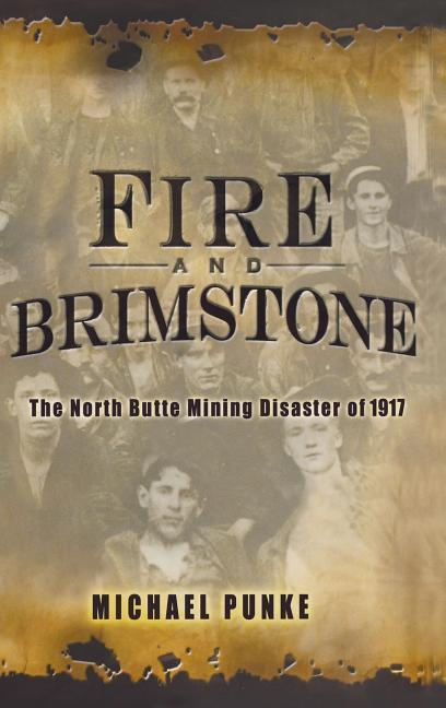 Fire and Brimstone: The North Butte Mine Disaster of 1917 als Buch