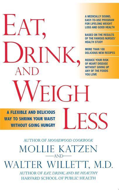 Eat, Drink, and Weigh Less: A Flexible and Delicious Way to Shrink Your Waist Without Going Hungry als Buch