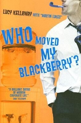 Who Moved My BlackBerry? als Buch