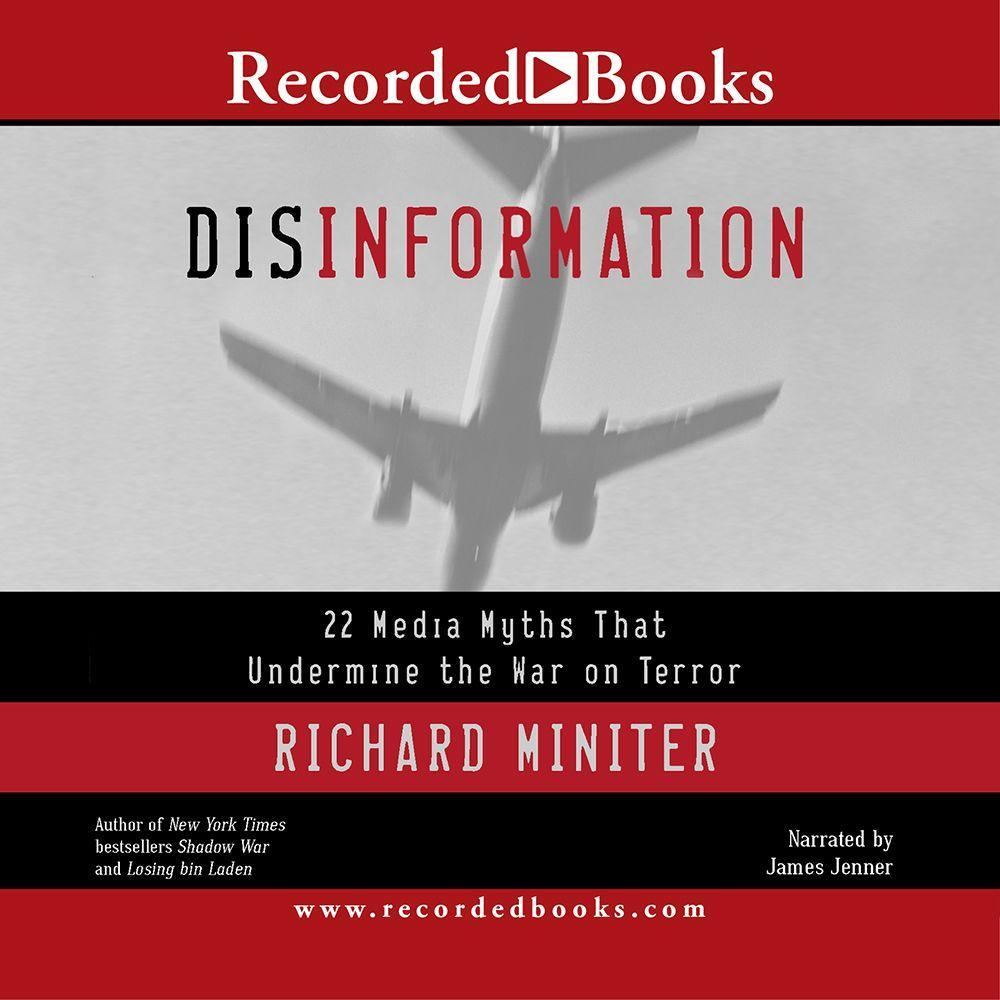 Disinformation: 22 Media Myths That Undermine the War on Terror als Hörbuch