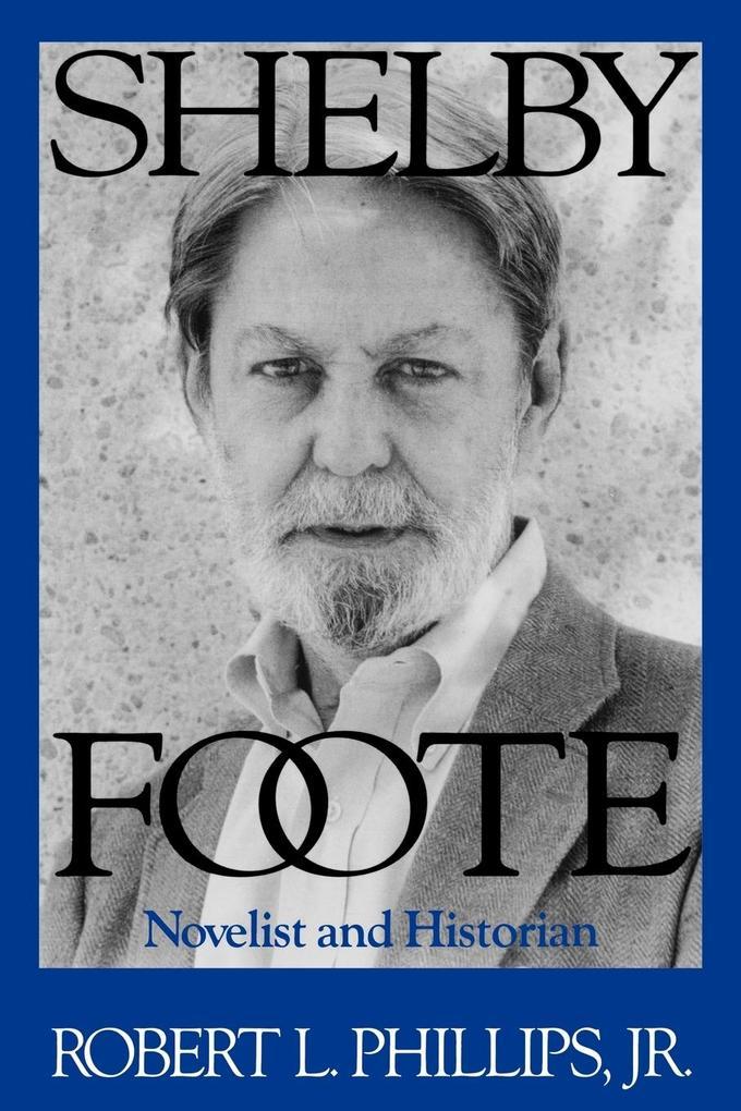 Shelby Foote: Novelist and Historian als Taschenbuch