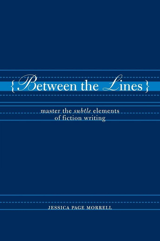 Between the Lines: Master the Subtle Elements of Fiction Writing als Taschenbuch