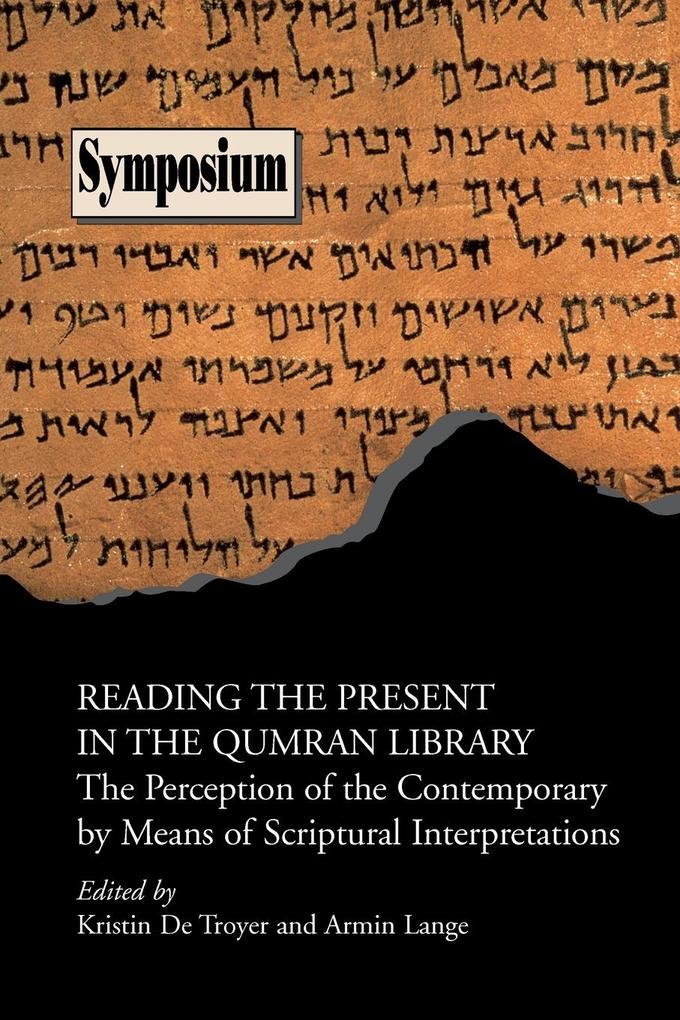 Reading the Present in the Qumran Library als Taschenbuch