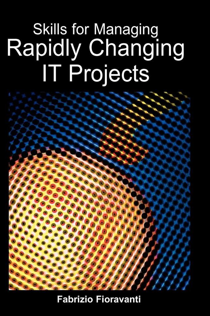 Skills for Managing Rapidly Changing IT Projects als Buch