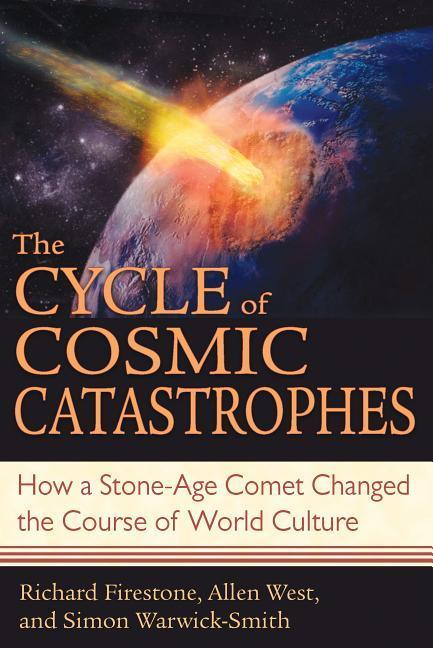 The Cycle of Cosmic Catastrophes: How a Stone-Age Comet Changed the Course of World Culture als Taschenbuch