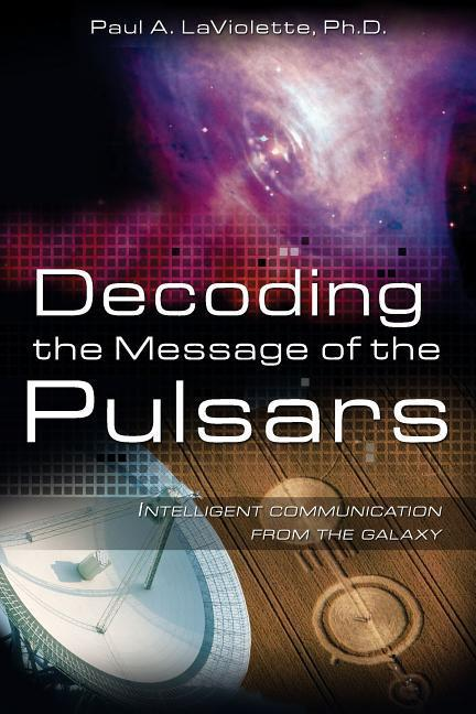 Decoding the Message of the Pulsars: Intelligent Communication from the Galaxy als Taschenbuch