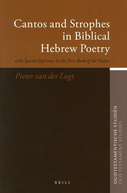 Cantos and Strophes in Biblical Hebrew Poetry: With Special Reference to the First Book of the Psalter als Buch