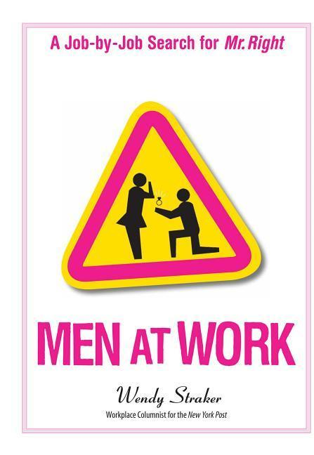 Men at Work: A Job-By-Job Search for Mr. Right als Taschenbuch
