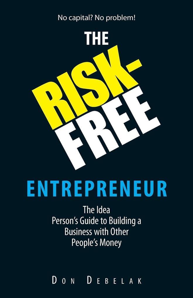 The Risk-Free Entrepreneur als Taschenbuch