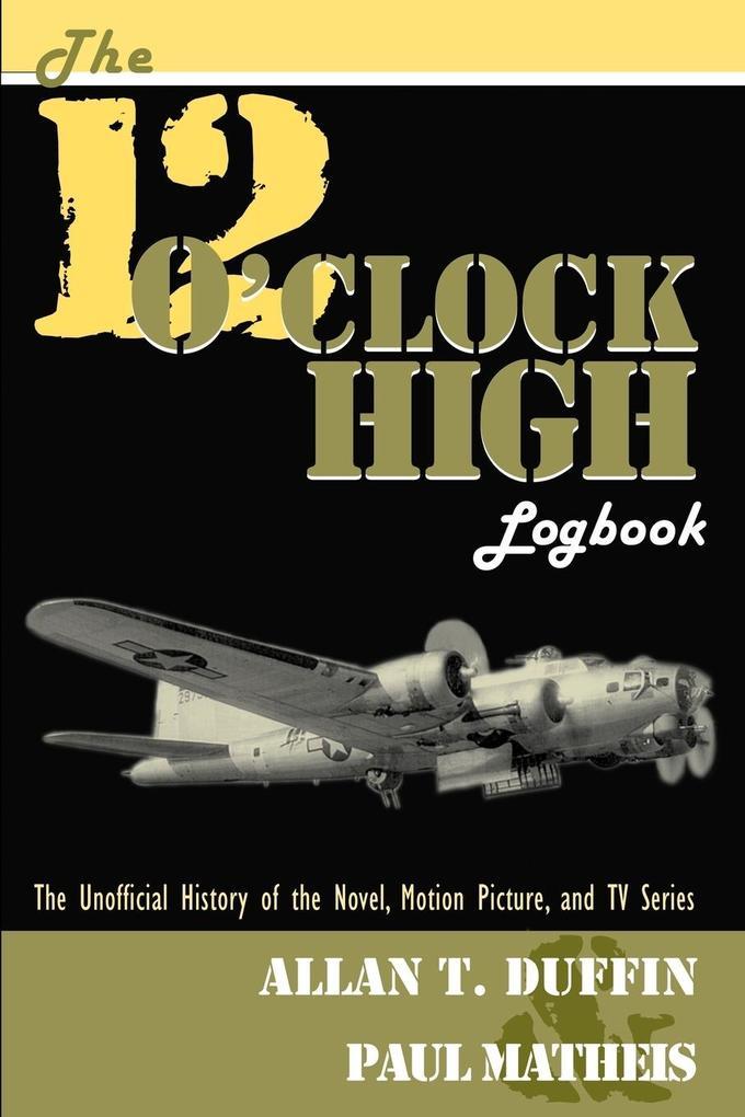 The 12 O'Clock High Logbook als Taschenbuch