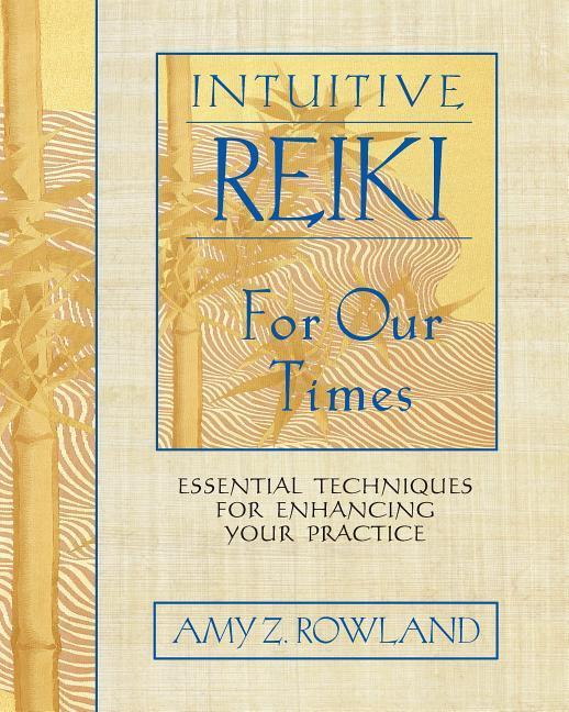 Intuitive Reiki for Our Times: Essential Techniques for Enhancing Your Practice als Taschenbuch