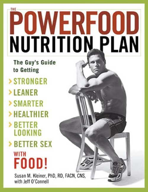 The Powerfood Nutrition Plan: The Guy's Guide to Getting Stronger, Leaner, Smarter, Healthier, Better Looking, Better Sex--With Food! als Taschenbuch