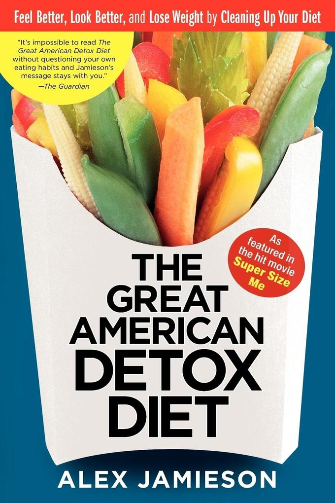 The Great American Detox Diet: 8 Weeks to Weight Loss and Well-Being als Taschenbuch