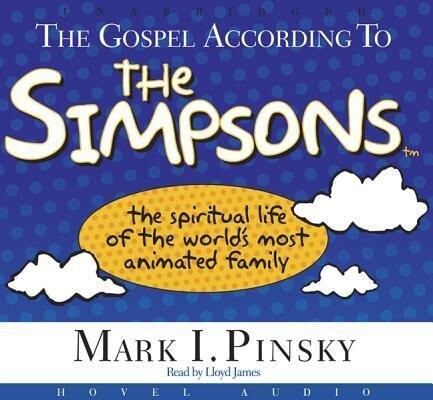 The Gospel According to the Simpsons: The Spiritual Life of the World's Most Animated Family als Hörbuch