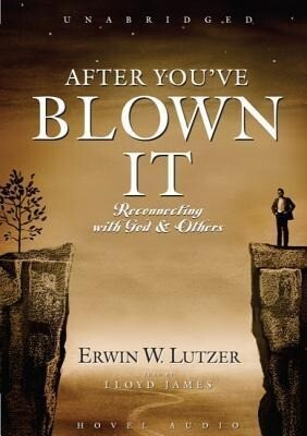 After You've Blown It: Reconnecting with God and Others als Hörbuch